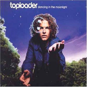 Toploader - Dancing in the Moonlight - Zortam Music