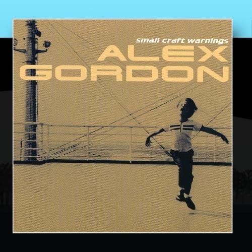 Alex Gordon - Small Craft Warnings - Zortam Music
