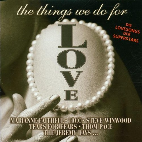 Thom Pace - The Things We Do For Love (Die Lovesongs der Superstars) - Zortam Music