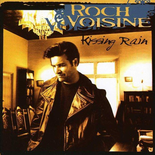 Roch Voisine - Kissing Rain - Zortam Music