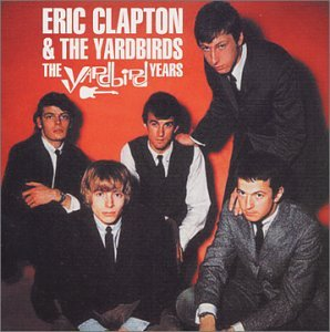 Eric Clapton - The Yardbird Years - Zortam Music