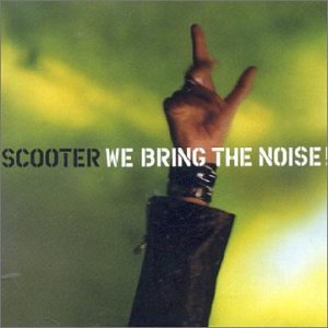 Scooter - We Bring The Noise! - Zortam Music