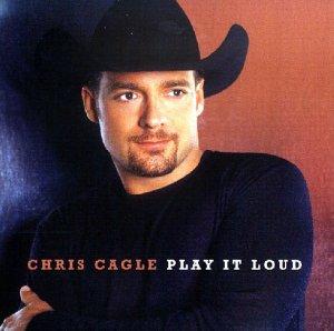 Chris Cagle - Play It Loud +2 [Enhanced] - Zortam Music