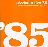Pizzicato five 85