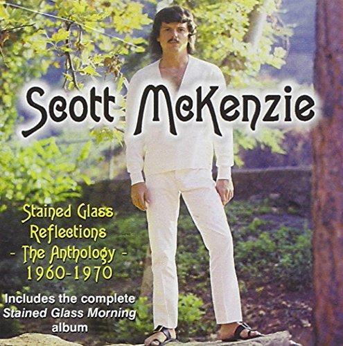 SCOTT MCKENZIE - Stained Glass Reflections: Anthology, 1960-1970 - Zortam Music