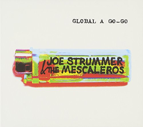 Joe Strummer & The Mescaleros - Global A Go-go - Zortam Music