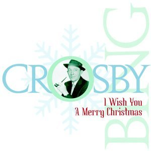 Bing Crosby - I Wish You a Merry Christmas - Zortam Music