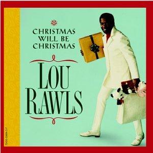 Lou Rawls - Christmas Will Be Christmas - Zortam Music