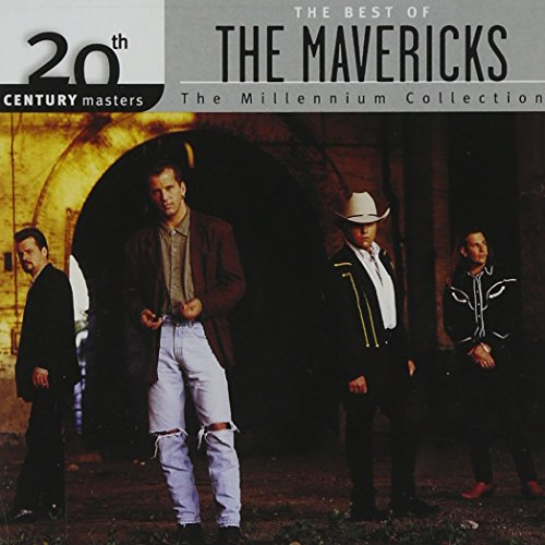 The Mavericks - 20th Century Masters - The Millennium Collection: The Best of the Mavericks - Zortam Music