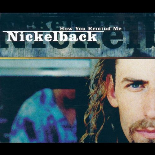 Nickelback - How You Remind Me - Zortam Music