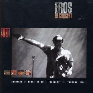 Eros Ramazzotti - Eros In Concert (Disc 1) - Zortam Music