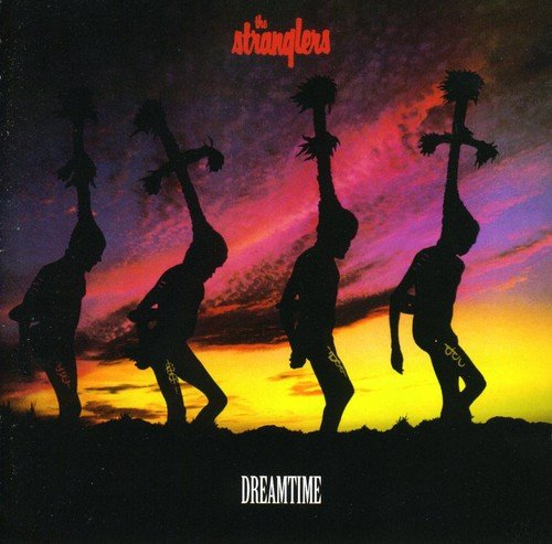 The Stranglers - Dreamtime - Zortam Music