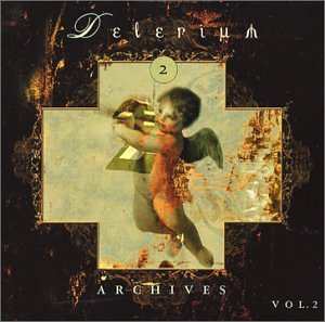 Delerium - Archives, Vol. 2 - Disc 1 - Zortam Music