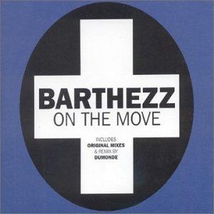 Barthezz - ON THE MOVE Lyrics - Zortam Music