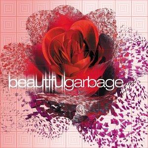 Garbage - BeautifulGarbage - Zortam Music