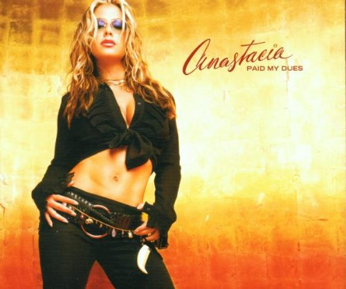 Anastacia - Paid My Dues (Radio Rip) - Zortam Music