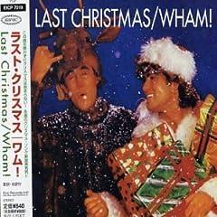 WHAM! / Last Christmas ワム/ラスト・クリスマス