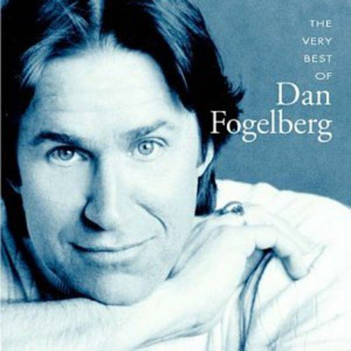 Dan Fogelberg - Best of Dan Fogelberg, the Very - Zortam Music