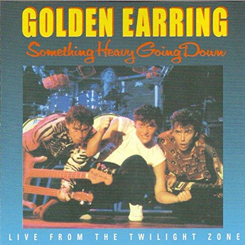 Golden Earring - Something Heavy Going Down - Zortam Music