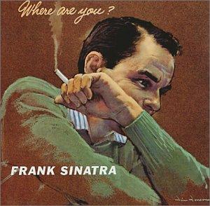 Frank Sinatra - Where Are You_ - Zortam Music