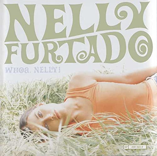 Nelly Furtado - Whoa! Nelly - Zortam Music