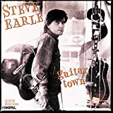 Guitar Town (Remastered)(Bonus Track) by Steve Earle
