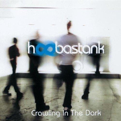 Hoobastank - Crawling in the Dark - Zortam Music