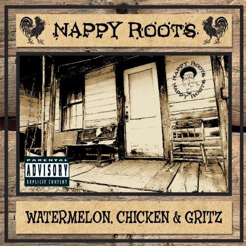 Nappy Roots - Watermelon Chicken and Gritz - Zortam Music