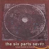 Six Parts Seven