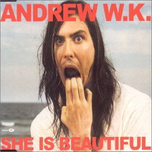 Andrew W.K. - She Is Beautiful (2 Mixes) (4 - Zortam Music