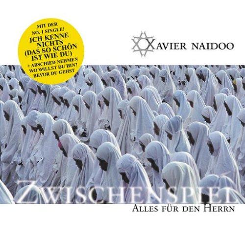 Xavier Naidoo - Zwischenspiel (1 of 2) - Zortam Music