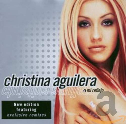 Christina Aguilera - Mi Reflejo: New Edition - Zortam Music