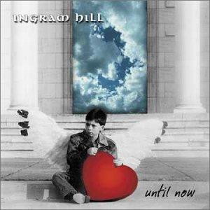 INGRAM HILL - Until Now - Zortam Music