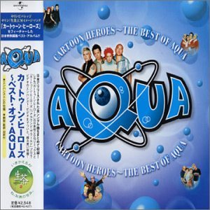 Aqua - Cartoon Heroes: Best of Aqua - Zortam Music