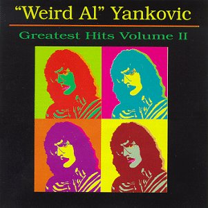 Weird Al Yankovic - Greatest Hits, Vol. 2 - Zortam Music