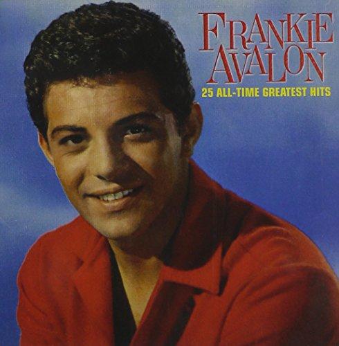 Frankie Avalon - 25 All Time Greatest Hits - Zortam Music