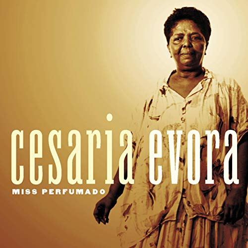 Cesaria Evora - Miss Perfumado - Zortam Music