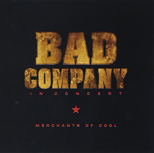 Bad Company - In Concert: Merchants of Cool - Zortam Music