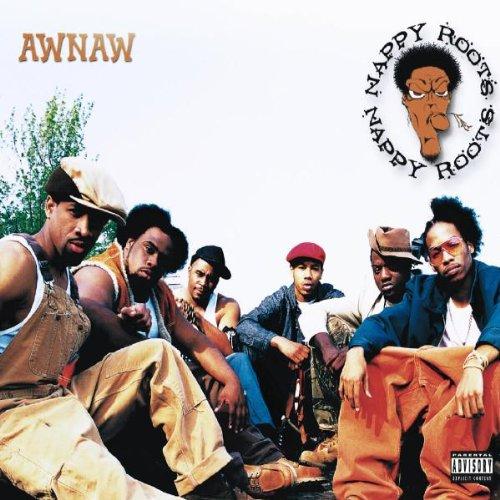 Nappy Roots - Awnaw - Zortam Music