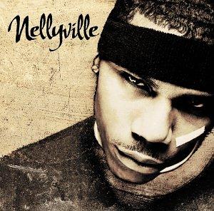 Nelly - Nellyville [Clean] - Zortam Music