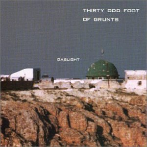 30 Odd Foot of Grunts - Gaslight - Zortam Music