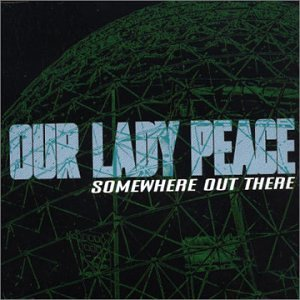 Our Lady Peace - Somewhere Out There - Zortam Music