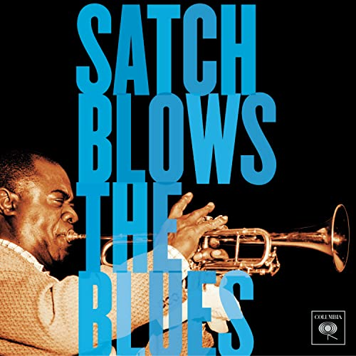 Louis Armstrong - Satch Blows The Blues - Zortam Music