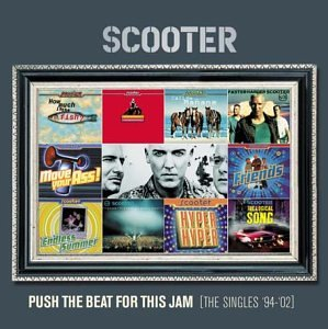 Scooter - Push the Beat for This Jam: the Singles 1994-2002 - Zortam Music
