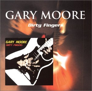 Gary Moore - Dirty Fingers - Zortam Music