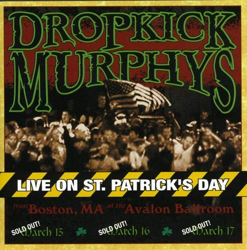 DROPKICK MURPHYS - Live On St. Patrick