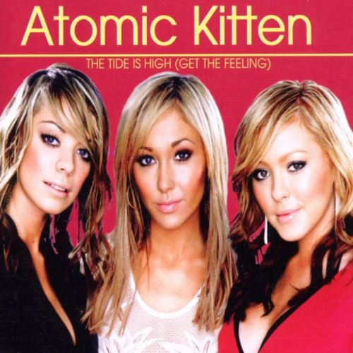 Atomic Kitten - The Tide Is High - Zortam Music