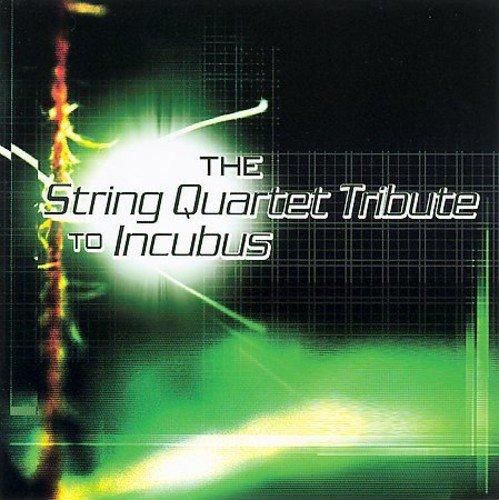 Incubus - The String Quartet Tribute to Incubus - Zortam Music