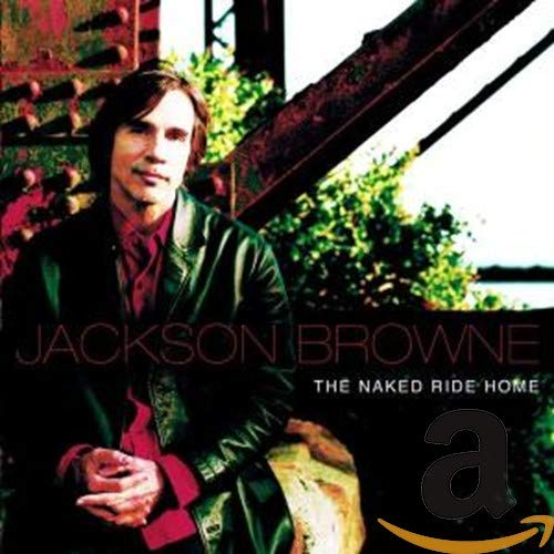 Jackson Browne - Naked Ride Home - Zortam Music