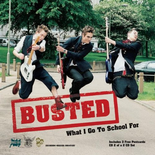 Busted - What I Go To School For - Zortam Music